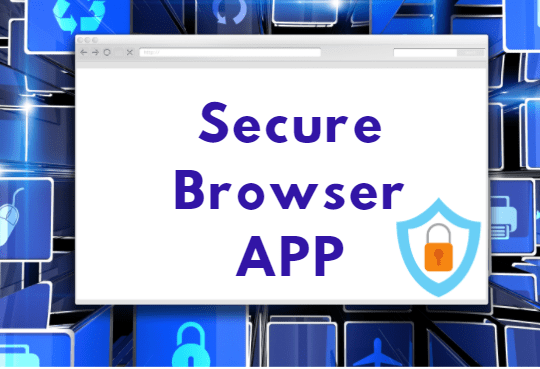Secure Browser App for online exams